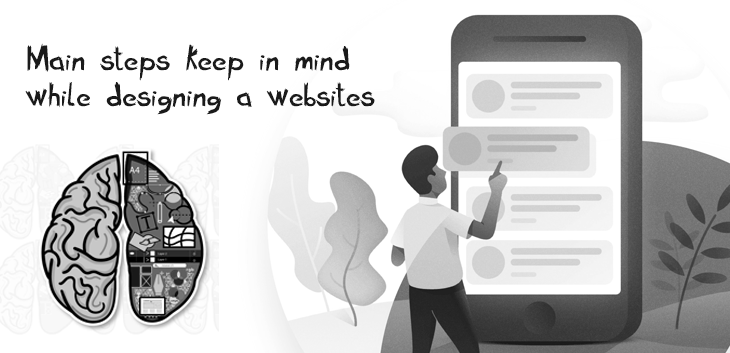 Main Steps To Keep In Mind While Designing a Website