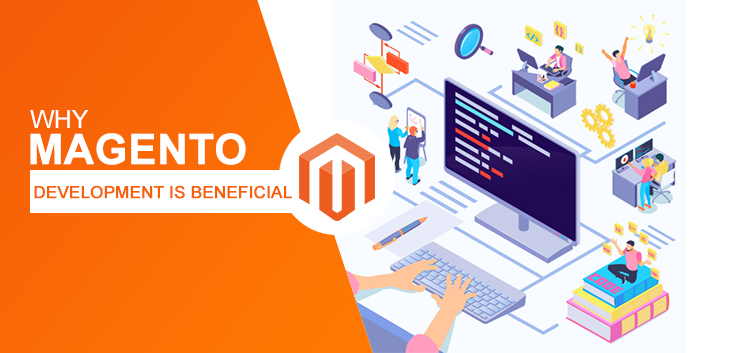 Why Magento Development is Beneficial for Ecommerce Websites